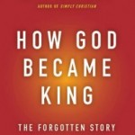 N.T. Wright & How God Became King