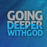 Want To Go Deeper With God?  You Really Don't Have To!