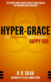 Hyper-Grace: The Dangerous Doctrine of a Happy God