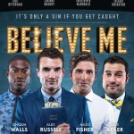 """Believe Me"" Takes Aim At Cheesy Christian Culture Without Being Cheesy"
