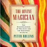 "The Divine Magician: or How To Make Real Life Appear By Smashing The ""Sacred Object"""