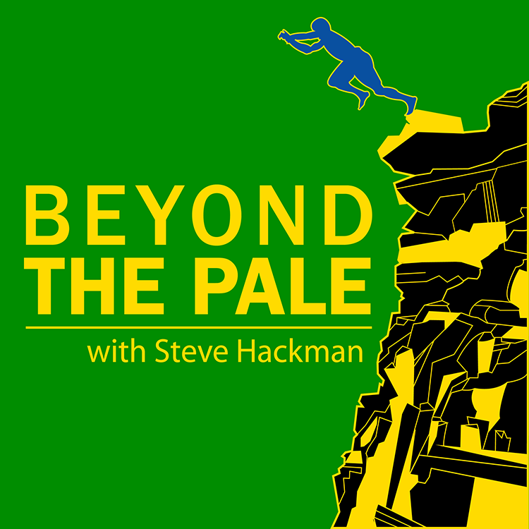 Beyond the Pale: The Podcast Has Launched