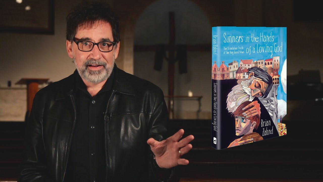 Episode 059: Sinners in the Hands of a Loving God with Brian Zahnd (pt.1)